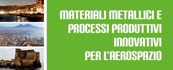 """Convegno """"Materiali metallici e processi produttivi innovativi per l'aerospazio"""""""